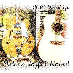 Make a Joyful Noise!