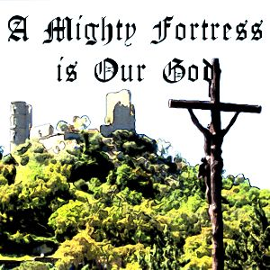 A Mighty Fortress